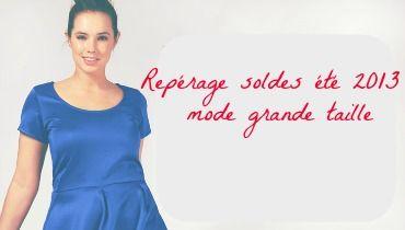 be491c50080d Repérage Soldes été 2013 vêtements femmes rondes   sélection mode et ...